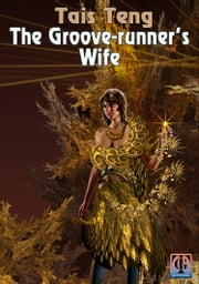 The Grooverunner's Wife ebook by Tais Teng