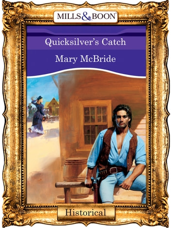 Quicksilver's Catch (Mills & Boon Vintage 90s Modern) ebook by Mary McBride