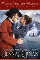 Western Christmas Weddings - 3 Holiday Novellas ebook by Jenna Kernan