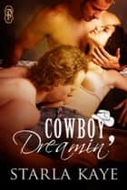 Cowboy Dreamin' ebook by Starla Kaye