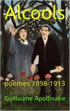 Alcools (1920) ebook by Guillaume Apollinaire