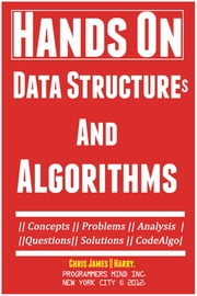 Hands On Data Structures And Algorithms - Step By Step 2016 ebook by Chris James, Harry