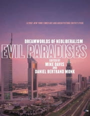 Evil Paradises - Dreamworlds of Neoliberalism ebook by