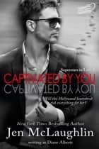 Captivated by You ebook by Diane Alberts