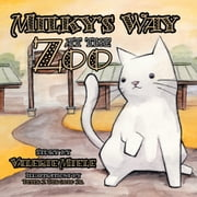 Milky's Way at the Zoo ebook by Valerie Miele