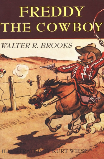 Freddy the Cowboy ebook by Walter R. Brooks