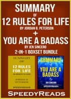 Summary of 12 Rules for Life: An Antidote to Chaos by Jordan B. Peterson + Summary of You Are A Badass by Jen Sincero 2-in-1 Boxset Bundle ebook by SpeedyReads