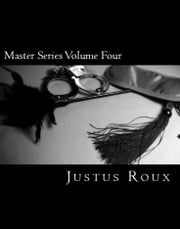 Master Series Volume Four ebook by Justus Roux