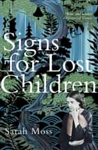 Signs for Lost Children ebook by Sarah Moss