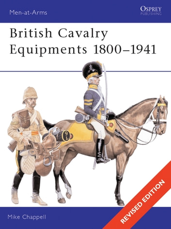 British Cavalry Equipments 1800–1941 - revised edition ebook by Mike Chappell