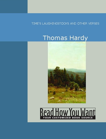 TIME'S LAUGHINGSTOCKS AND OTHER VERSES ebook by Hardy, Thomas