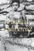 The Banality of Indifference - Zionism and the Armenian Genocide ebook by Yair Auron