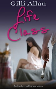 Life Class ebook by Gilli Allan