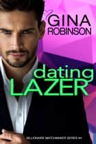 Dating Lazer - A Jet City Billionaire Romance ebook by