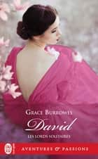 Les Lords solitaires (Tome 9) - David ebook by Grace Burrowes, Elisabeth Luc
