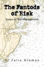 The Fantods of Risk - Essays on Risk Management ebook by Ann Blair Kloman