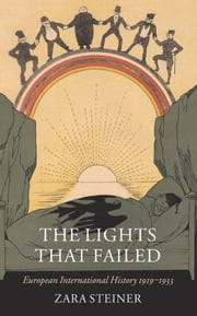 The Lights that Failed: European International History 1919-1933 ebook by Susan P. Kemp