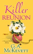 Killer Reunion ebook by G. A. McKevett