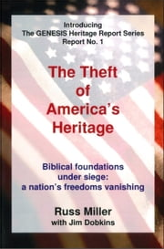 The Theft of America's Heritage ebook by Russ Miller