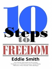 10 Steps to Freedom ebook by Eddie Smith