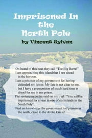 Imprisoned In the North Pole ebook by Sylvan, Vincent
