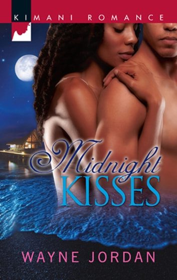 Midnight Kisses (Mills & Boon Kimani) (The Buchanans, Book 1) ebook by Wayne Jordan