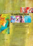 Journeys To Abstraction ebook by Sue St. John