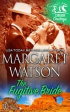 The Fugitive Bride ebook by Margaret Watson