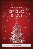 The Promise of Christmas is Jesus ebook by Jack Countryman