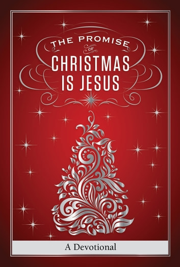 The Promise of Christmas is Jesus - A 30-Day Devotional ebook by Jack Countryman