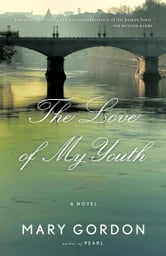 The Love of My Youth ebook by Mary Gordon