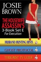 The Housewife Assassin's Killer 3-Book Set E for Execution - Books 12-14 of The Housewife Assassin Series 電子書籍 by Josie Brown