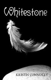 Whitestone ebook by Kristin Connolly