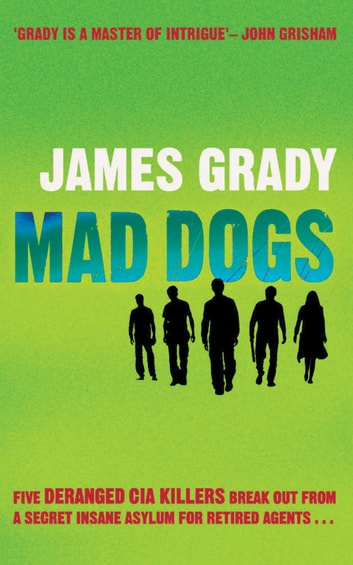 Mad Dogs ebook by James Grady