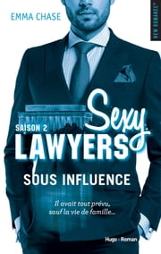 Sexy Lawyers Saison 2 Sous influence -Extrait offert- ebook by Emma Chase, Robyn stella Bligh
