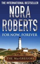 For Now, Forever ebook by Nora Roberts