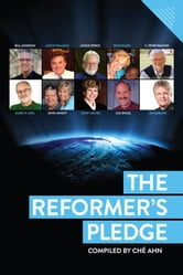 Reformer's Pledge ebook by Bill Johnson,Lance Wallnau,Chuck Pierce,Heidi Baker,C. Peter Wagner,James W. Goll,John Arnott,Cindy Jacobs,Lou Engle,Jim Garlow