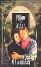 Pillow of Stone ebook by Al Lacy