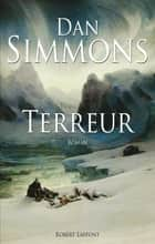 Terreur ebook by Dan SIMMONS, Jean-Daniel BRÈQUE