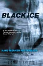 Black Ice ebook by Hans Werner Kettenbach, Anthea Bell