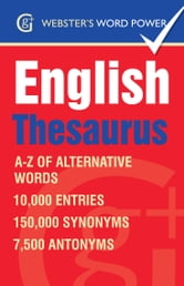 Webster's Word Power English Thesaurus - A-Z of Alternative Words ebook by Betty Kirkpatrick