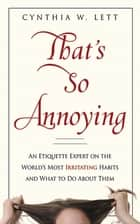 That's So Annoying ebook by Cynthia W Lett