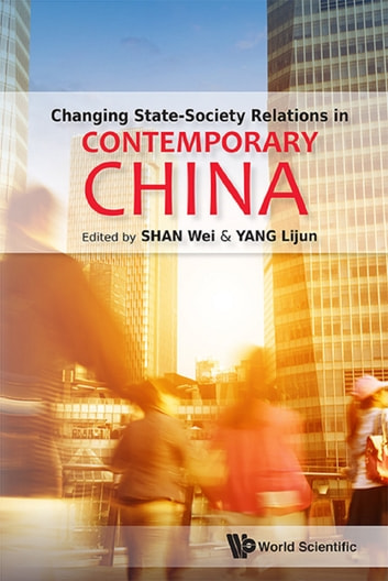 Changing State-Society Relations in Contemporary China ebook by Wei Shan,Lijun Yang