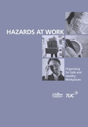 Hazards at Work - Organising for Safe and Healthy Workplaces ebook by John Bamford