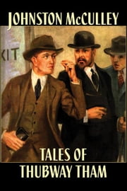 Pulp Classics: Tales of Thubway Tham ebook by McCulley, Johnson
