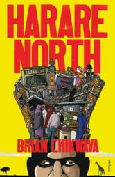 Harare North ebook by Brian Chikwava