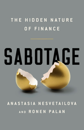 Sabotage - The Hidden Nature of Finance ebook by Anastasia Nesvetailova,Ronen Palan