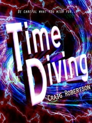 Time Diving ebook by Craig Robertson