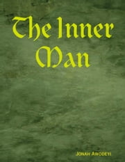 The Inner Man ebook by Jonah Awodeyi