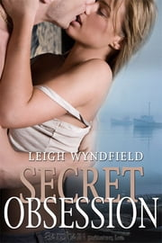 Secret Obsession ebook by Leigh Wyndfield